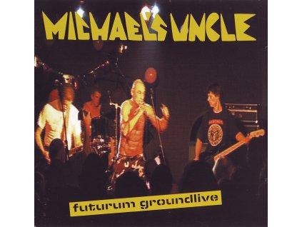 MICHAEL´S UNCLE - Futurum Groundlive - CD