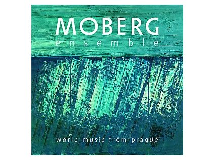 MOBERG ENSEMBLE - World Music from Prague - CD