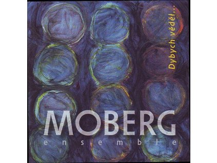 MOBERG ENSEMBLE - Dybych věděl... - CD