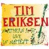 Eriksen Tim - Norhern Roots Live in Namest - CD