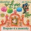 Hradišťan & J.Pavlica - Hrajeme si u maminky - CD