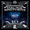 malina brothers 10 let