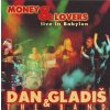 GLADIŠ DAN - Money & Lovers Live in Babylon - CD