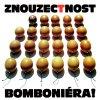 ZNOUZECTNOST - Bonboniéra! - CD
