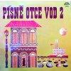 PÍSNĚ OTCE VOD: 2 - LP / BAZAR