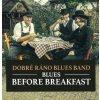dobre rano blues band breakfast
