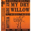 my dry willow mc