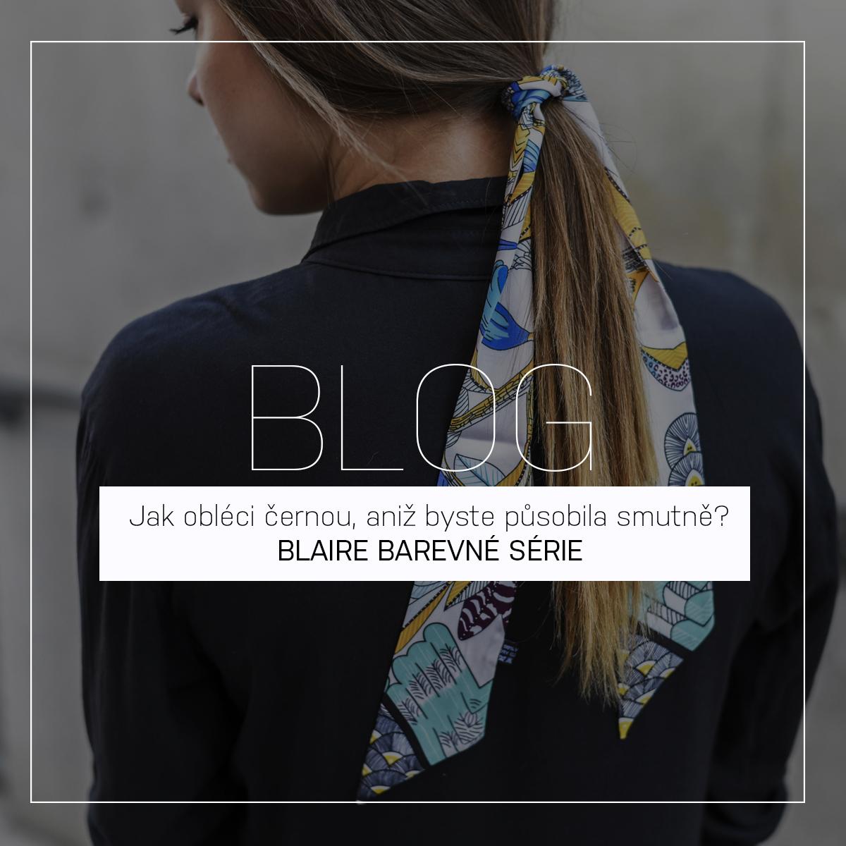 Jak obléci černou, aniž byste působila smutně? | BLAIRE BAREVNÉ SÉRIE