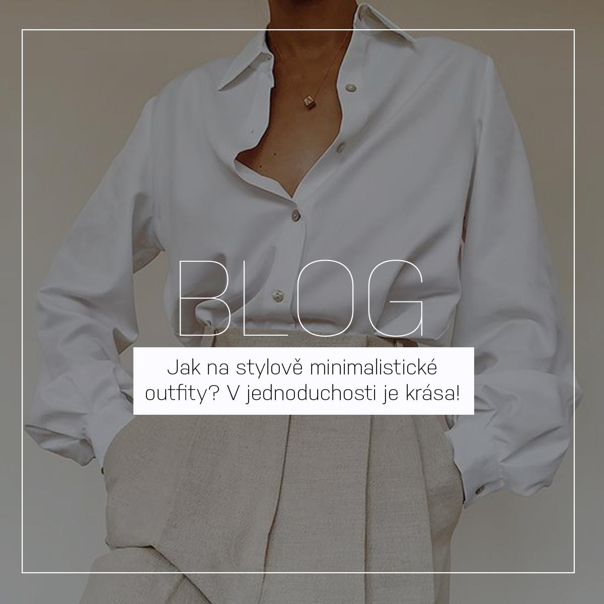 Inspirace: Jak na stylově minimalistické outfity? | V jednoduchosti je krása.