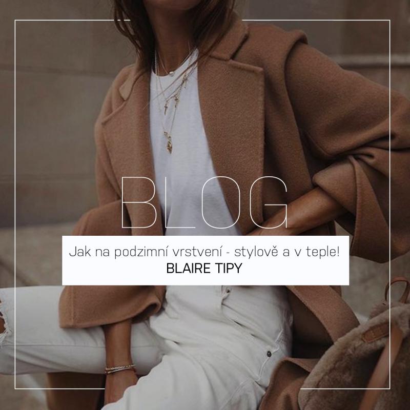 Jak na podzimní vrstvení - stylově a v teple   BLAIRE TIPY