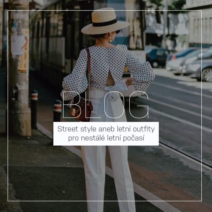 Street style aneb letní outfity pro nestálé letní počasí   Léto 2020