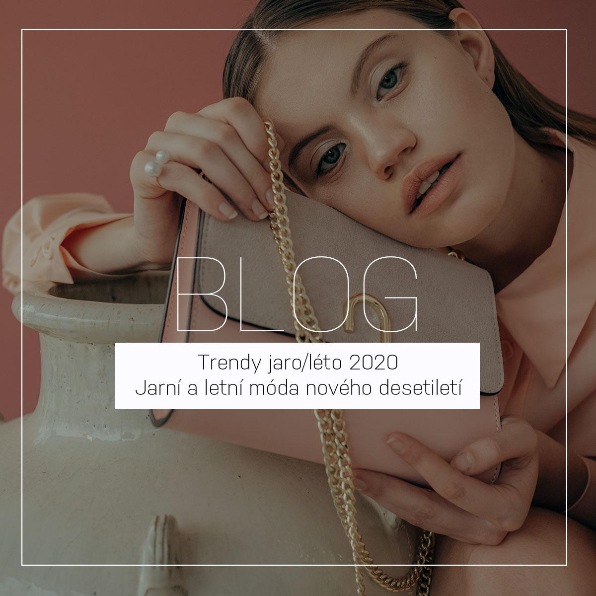 Trendy jaro/léto 2020 | Jarní a letní móda nového desetiletí