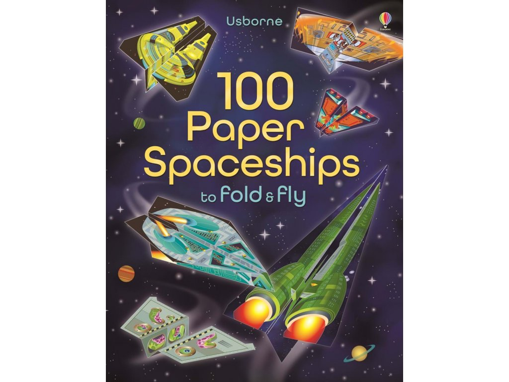 100 paper spaceships to fold and fly 1