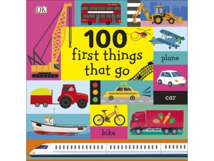 100 First Things That Go 1