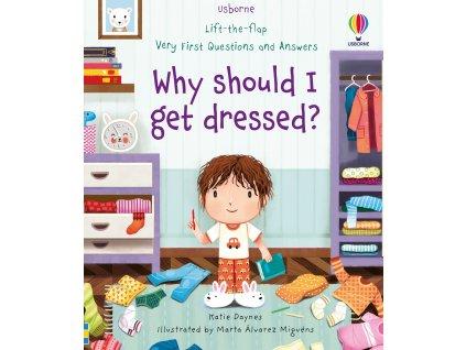 Why should I get dressed 1