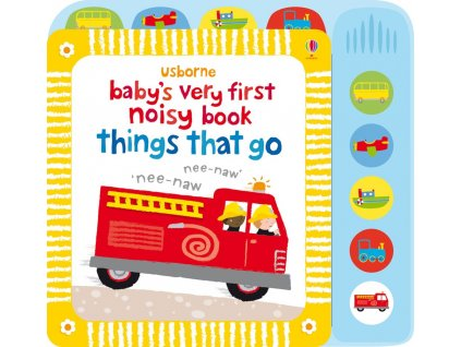 Baby's very first noisy book Things that go 1
