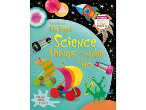 Big Book of Science Things to make and do 1