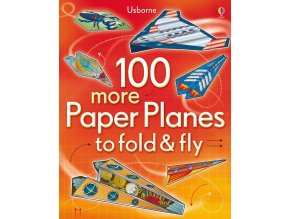 100 more paper planes to fold and fly 1