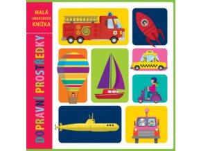 Malá obrázková knížka Dopravní prostředky 1