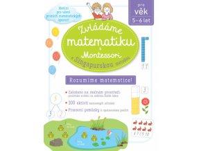 Zvládáme matematiku s Montessori a singapurskou metodou 5 6 let 1