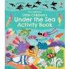 Little Children's Under the Sea Activity Book 1