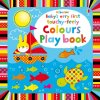 Baby's very first touchy feely colours play book