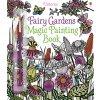 Fairy Gardens Magic Painting Book 1