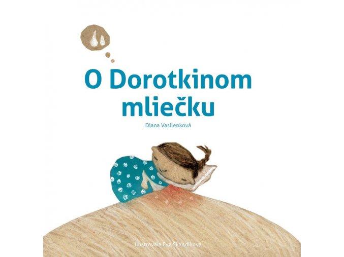 O Dorotkinom mliečku - Diana Vasilenková