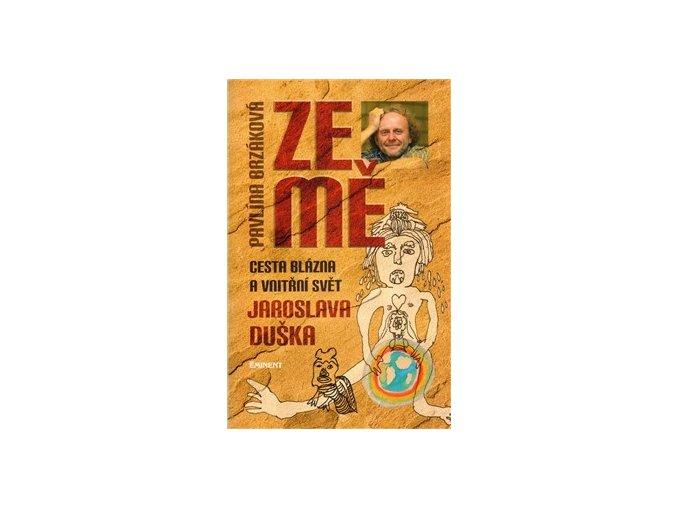 Ze mě / Cesta blázna a vnitřní svět Jaroslava Duška - Pavlína Brzáková/Jaroslav Dušek
