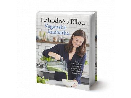 Lahodně s Ellou: Veganská kuchařka - Ella Woodward-Mills