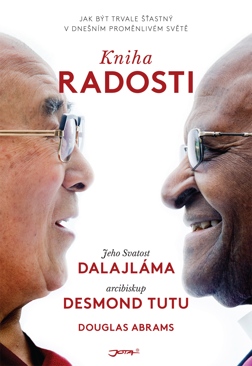 Jota Kniha radosti - Jeho Svatost dalajláma XIV., Desmond Mpilo Tutu, Douglas Abrams