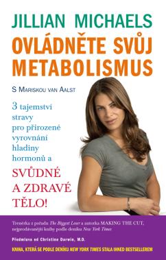 Anag Ovládněte svůj metabolismus – 3 tajemství stravy pro přirozené vyrovnání hladiny hormonů a svůdné a zdravé tělo! - Mariska van Aalst, Jillian Michaels