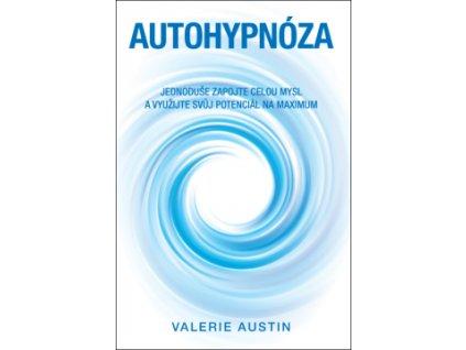 24782 autohypnoza jednoduse zapojte celou mysl a vyuzijte svuj potencial na maximum valerie austin