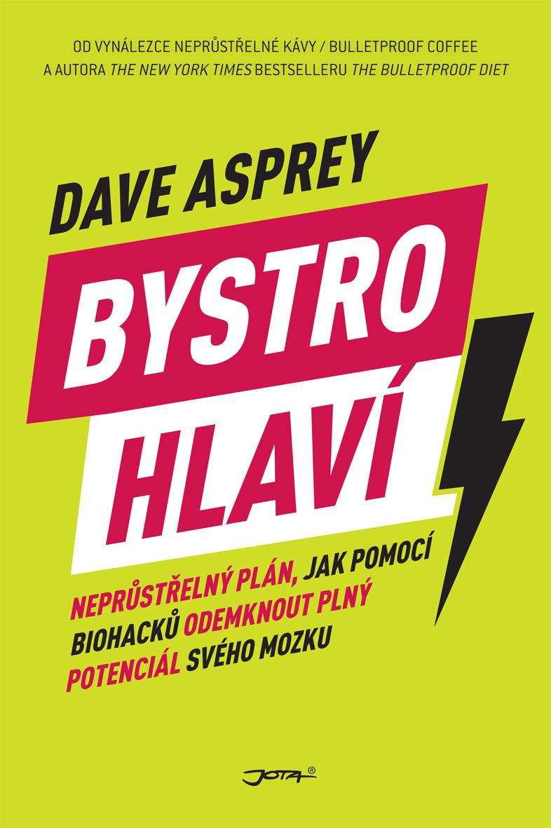 Jota Bystrohlaví - Dave Asprey