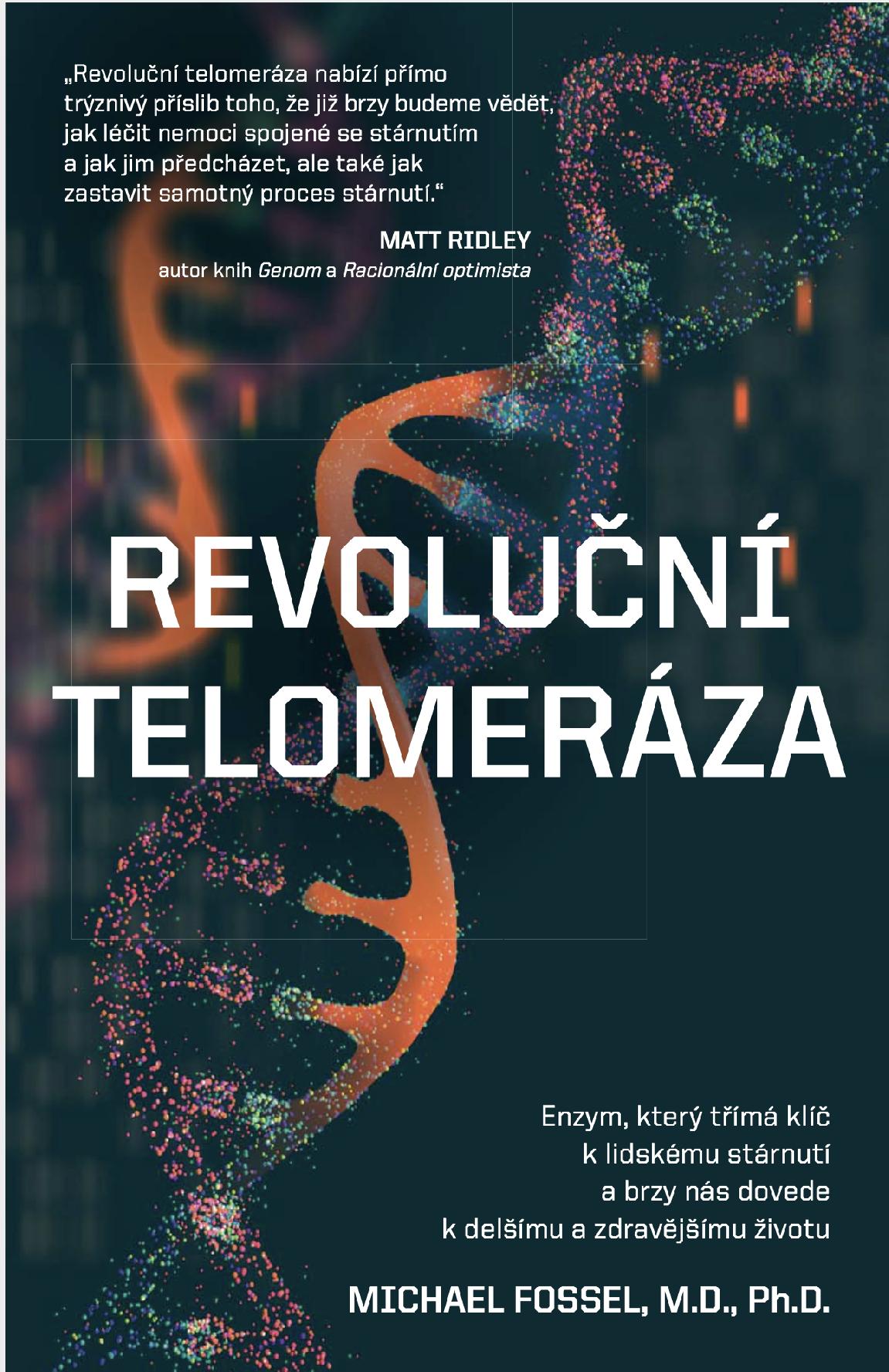 Anag Revoluční telomeráza – Michael Fossel