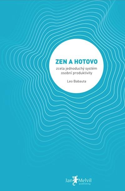 Melvil Zen a hotovo - Leo Babauta