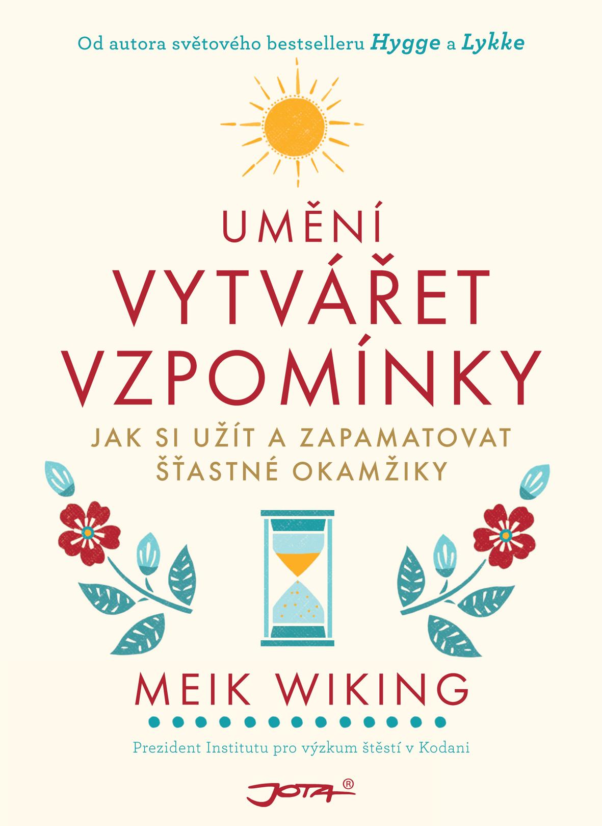 Jota Umění vytvářet vzpomínky - Meik Wiking