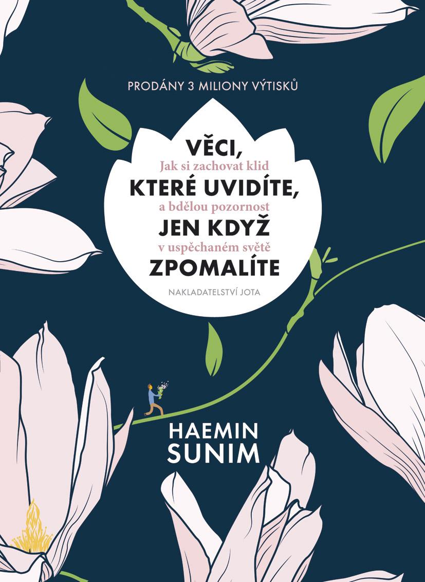 Jota Věci, které uvidíte, jen když zpomalíte - Haemin Sunim
