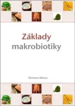 Anag Základy makrobiotiky - Herman Aihara
