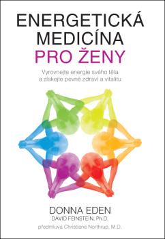 Anag Energetická medicína pre ženy – Vyrovnajte energie svojho tela a získajte pevné zdravie a vitalitu - Donna Eden