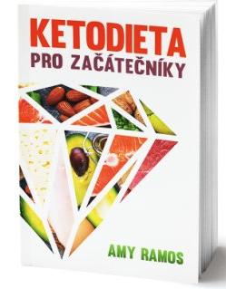 Naše Nakladatelství Ketodiéta pre začiatočníkov - Amy Ramos
