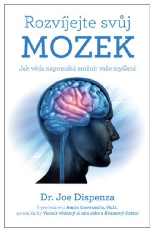 Anag Rozvíjejte svůj mozek – Jak věda napomáhá změnit vaše myšlení - Dr. Joe Dispenza