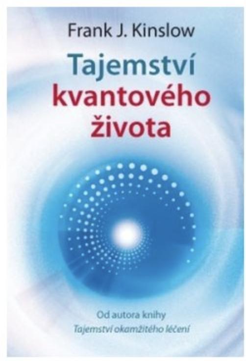 Anag Tajemství kvantového života - Dr. Frank Kinslow