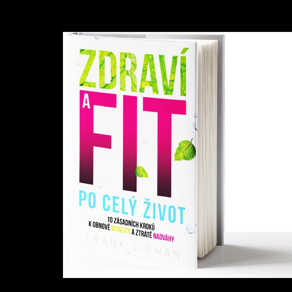 Naše Nakladatelství Zdraví a fit pro život - 10 zásadních kroků k obnově vitality a ztrátě nadváhy - Frank Lipman