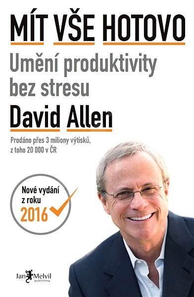 Melvil Mít vše hotovo - umění produktivity bez stresu - David Allen