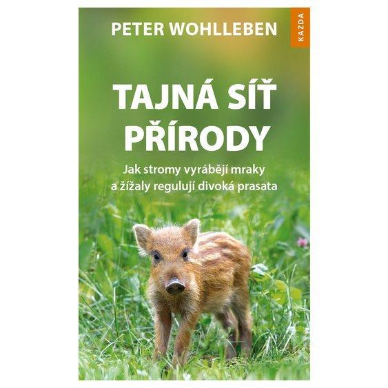 Nakladatelství Kazda Tajná síť přírody - Peter Wohlleben