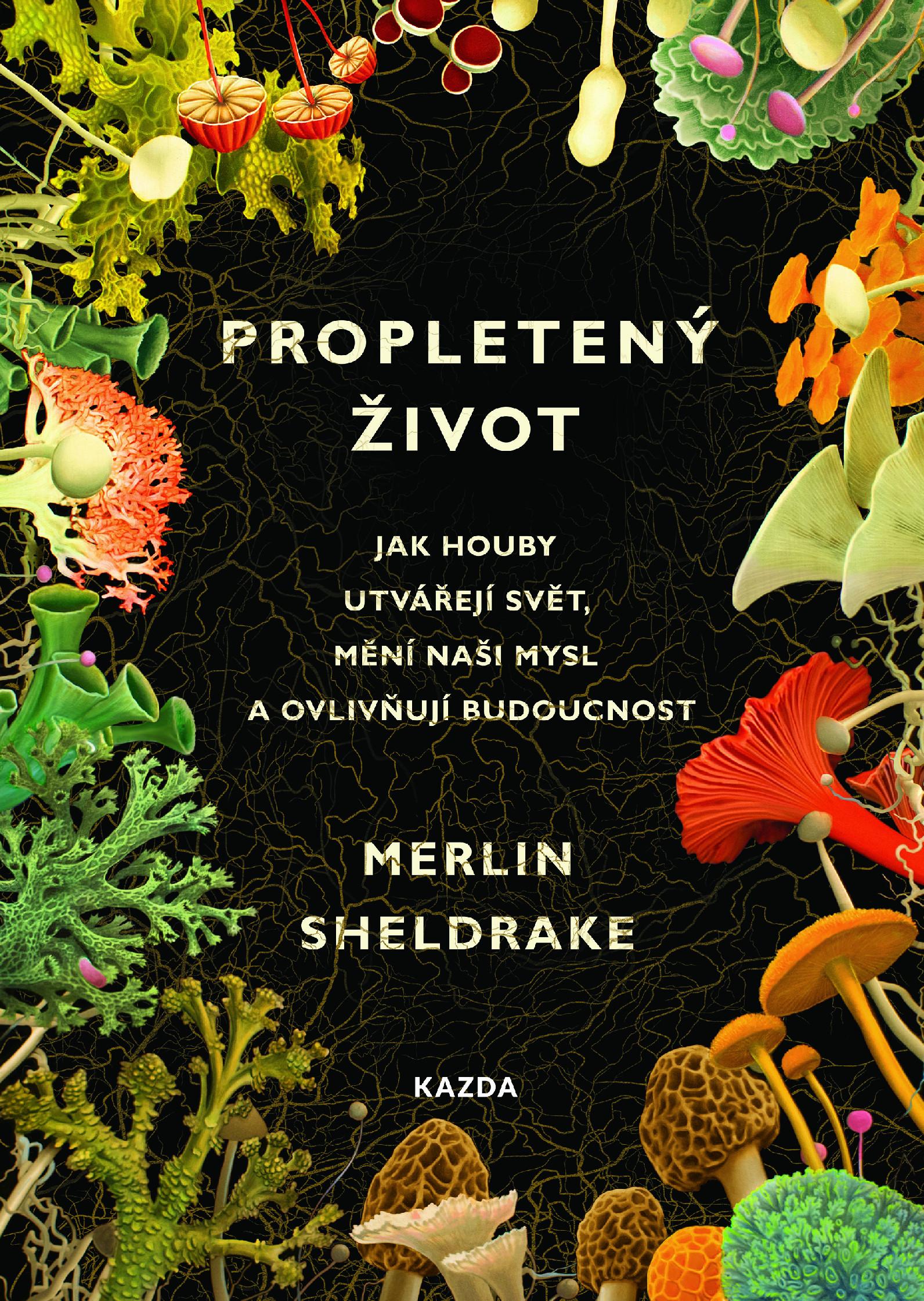 Nakladatelství Kazda Propletený život - Merlin Sheldrake