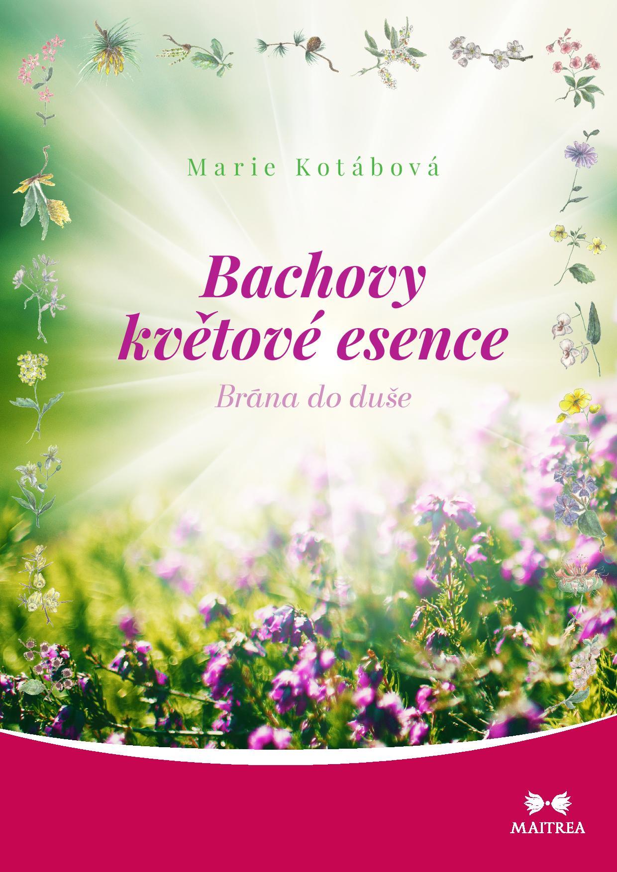 Maitrea Bachovy květové esence - Marie Kotábová