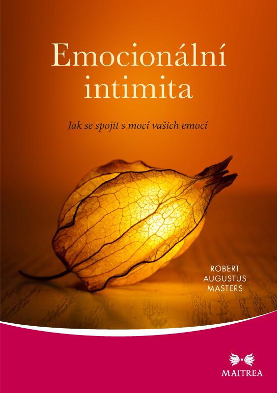 Maitrea Emocionální intimita - Robert Augustus Masters