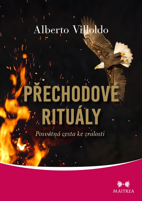 Maitrea Přechodové rituály - Alberto Villoldo
